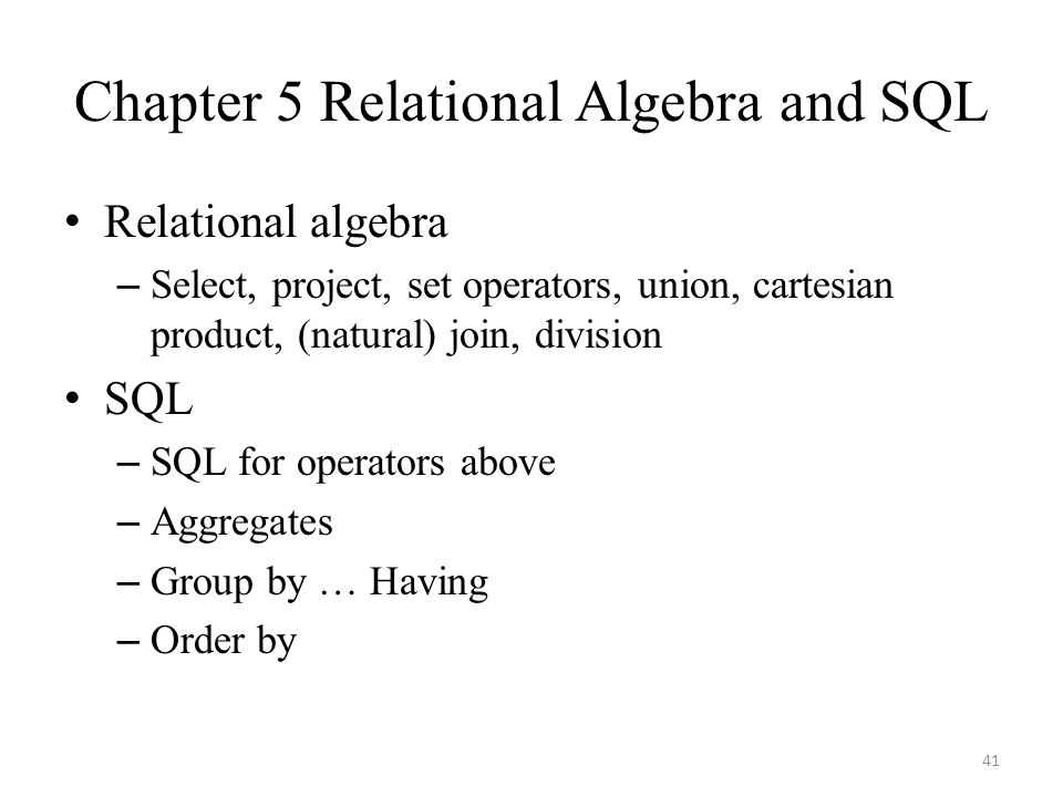 Chapter 5 Relational Algebra and SQL