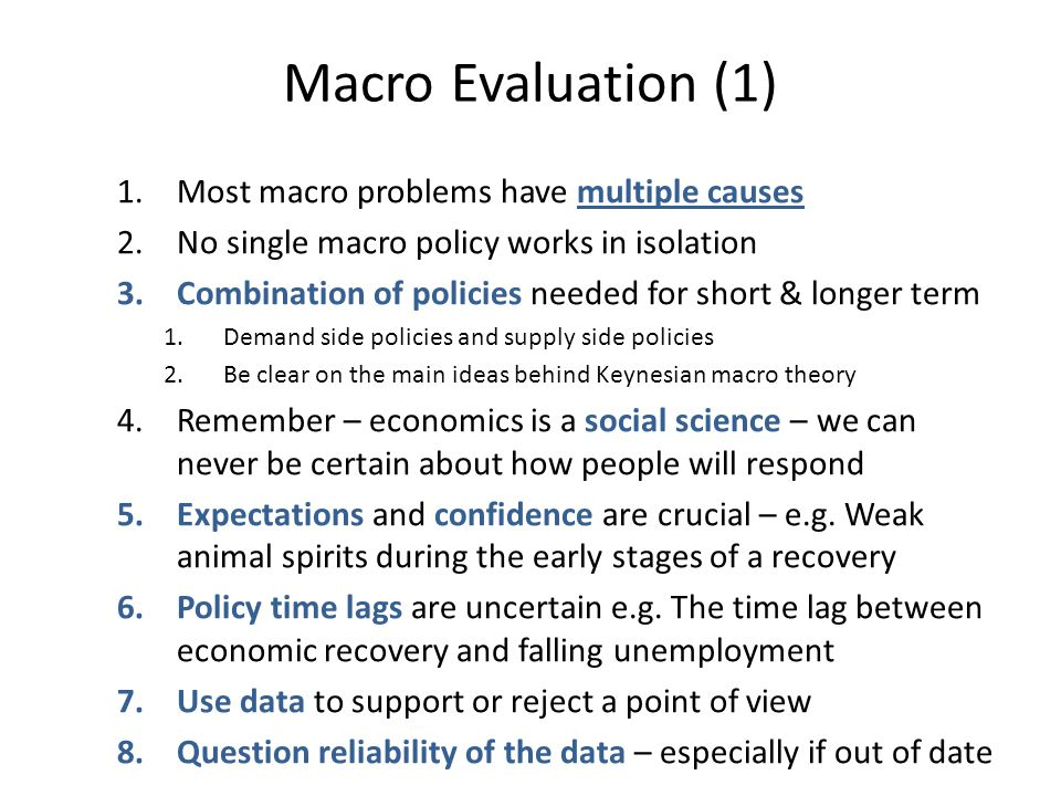 Macro Evaluation (1) Most macro problems have multiple causes