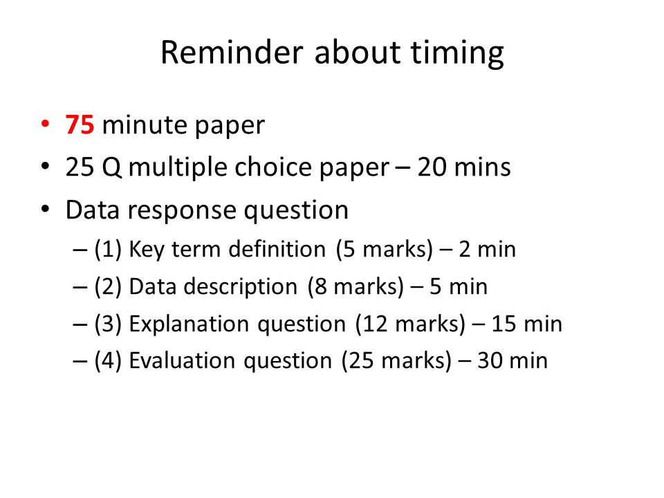 Reminder about timing 75 minute paper