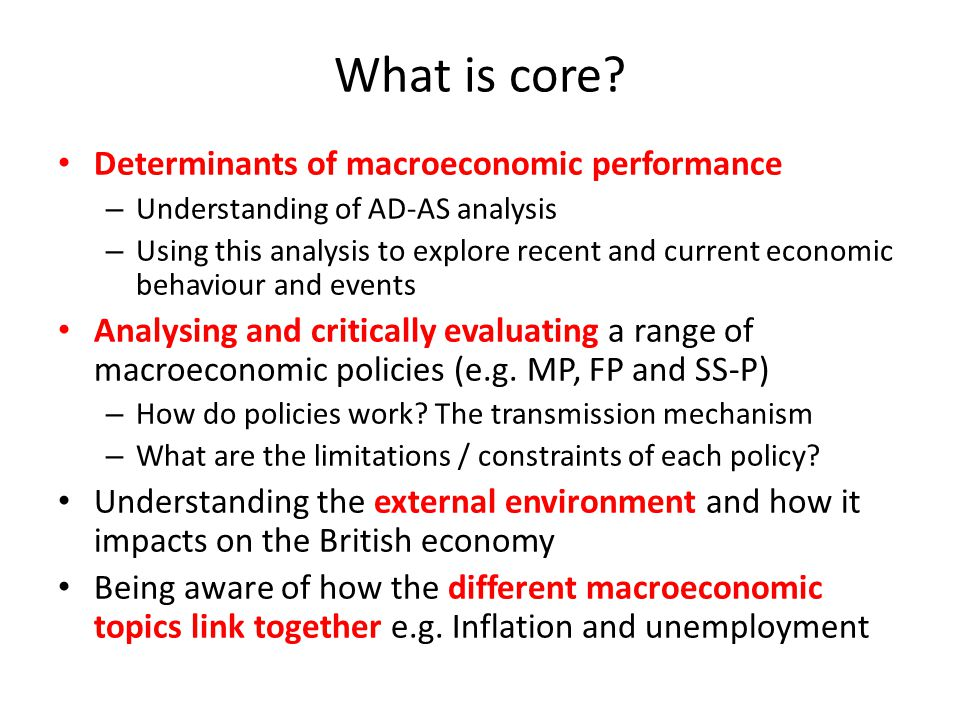 What is core Determinants of macroeconomic performance