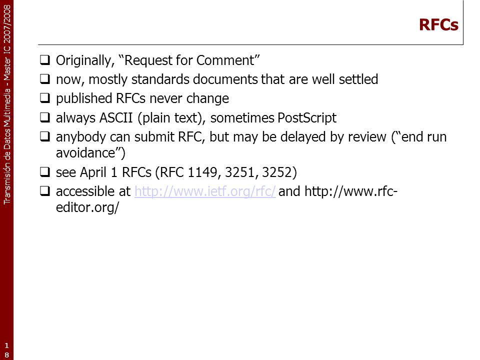 RFCs Originally, Request for Comment