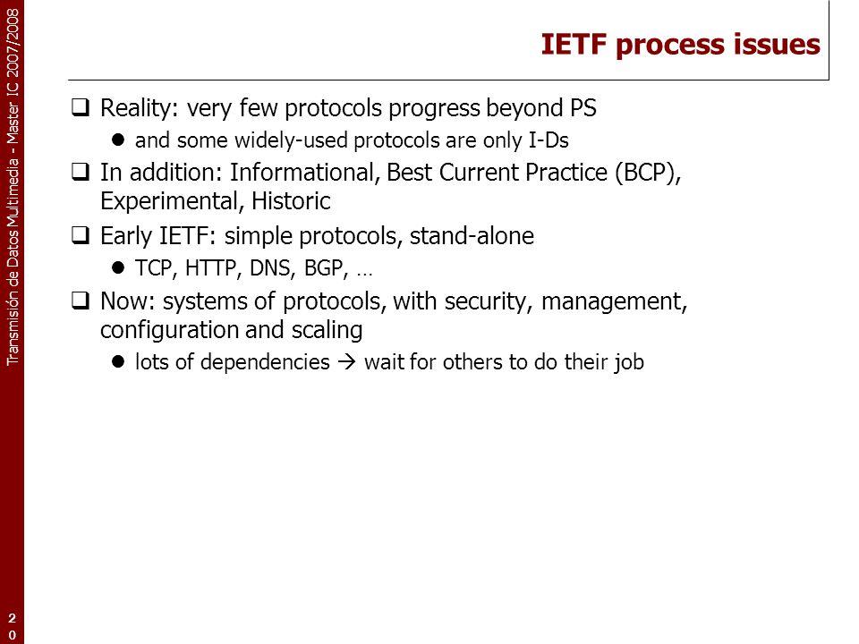 IETF process issues Reality: very few protocols progress beyond PS