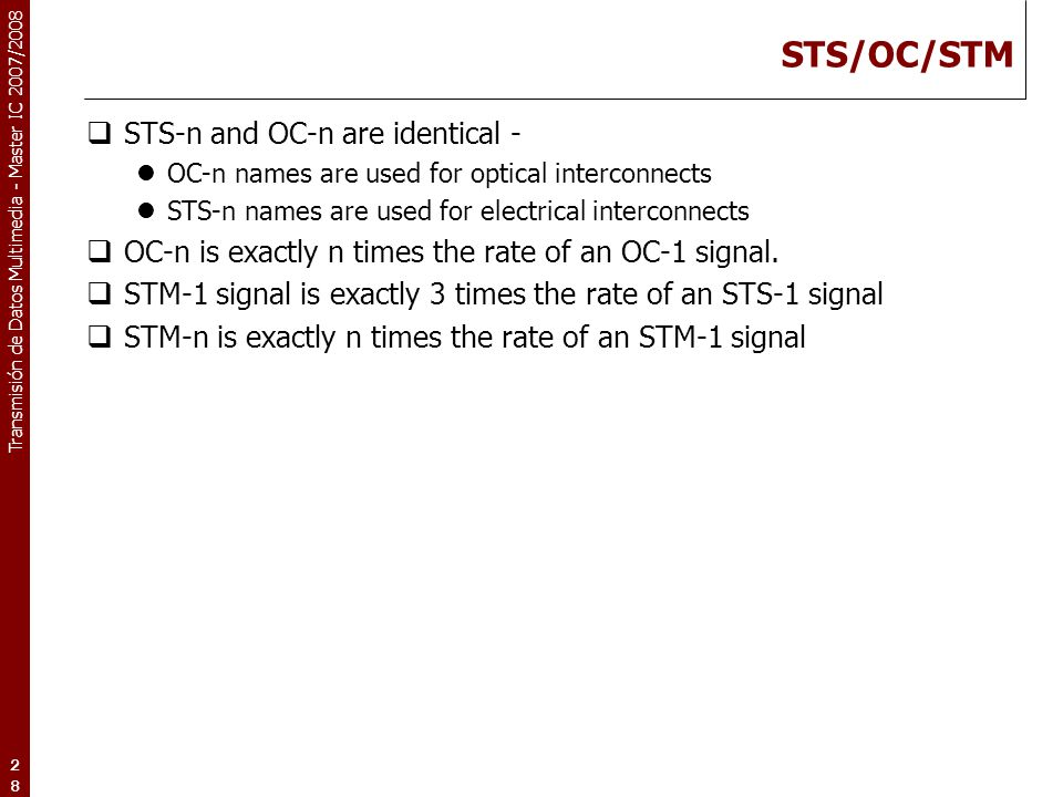 STS/OC/STM STS-n and OC-n are identical -
