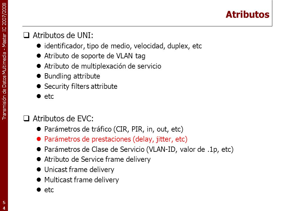 Atributos Atributos de UNI: Atributos de EVC: