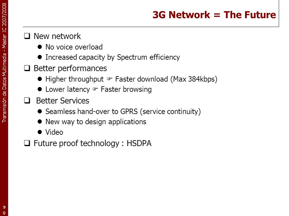 3G Network = The Future New network Better performances