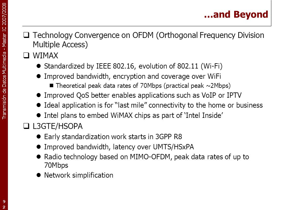 …and Beyond Technology Convergence on OFDM (Orthogonal Frequency Division Multiple Access) WIMAX.