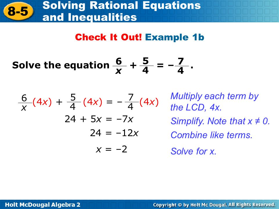 Check It Out! Example 1b Solve the equation + = – . 5. 4. 6. x. 7. (4x) + (4x) = – (4x)
