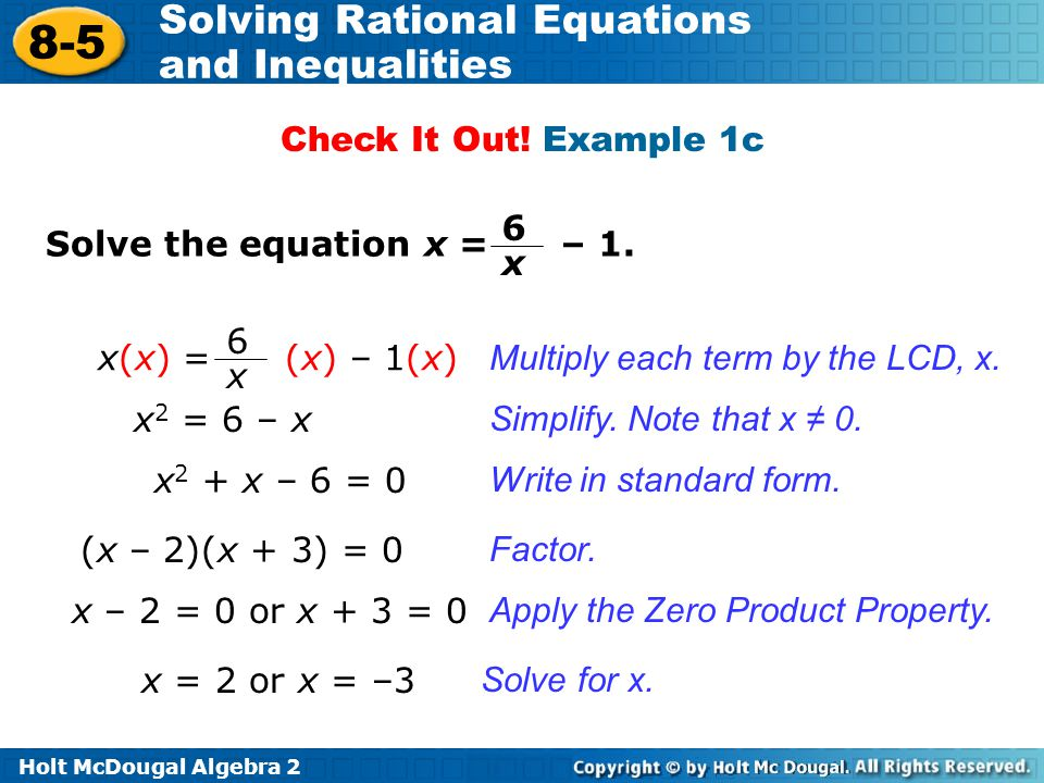 Check It Out! Example 1c 6. x. Solve the equation x = – 1. x(x) = (x) – 1(x) 6. x. Multiply each term by the LCD, x.