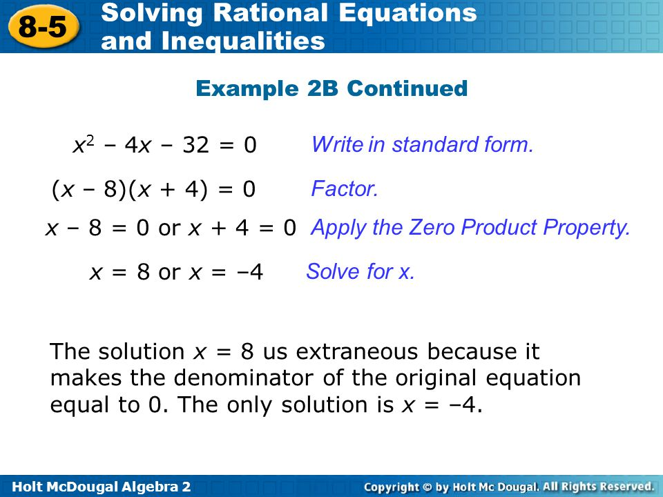 Example 2B Continued x2 – 4x – 32 = 0. Write in standard form. (x – 8)(x + 4) = 0. Factor. x – 8 = 0 or x + 4 = 0.