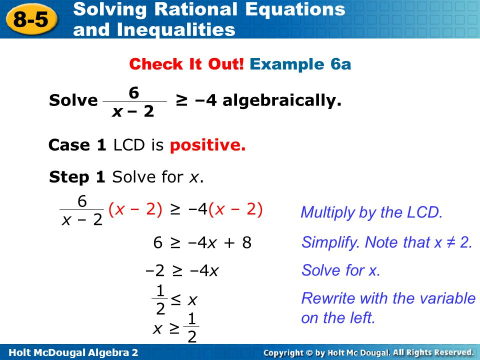 Check It Out! Example 6a Solve ≥ –4 algebraically. 6. x – 2. Case 1 LCD is positive.