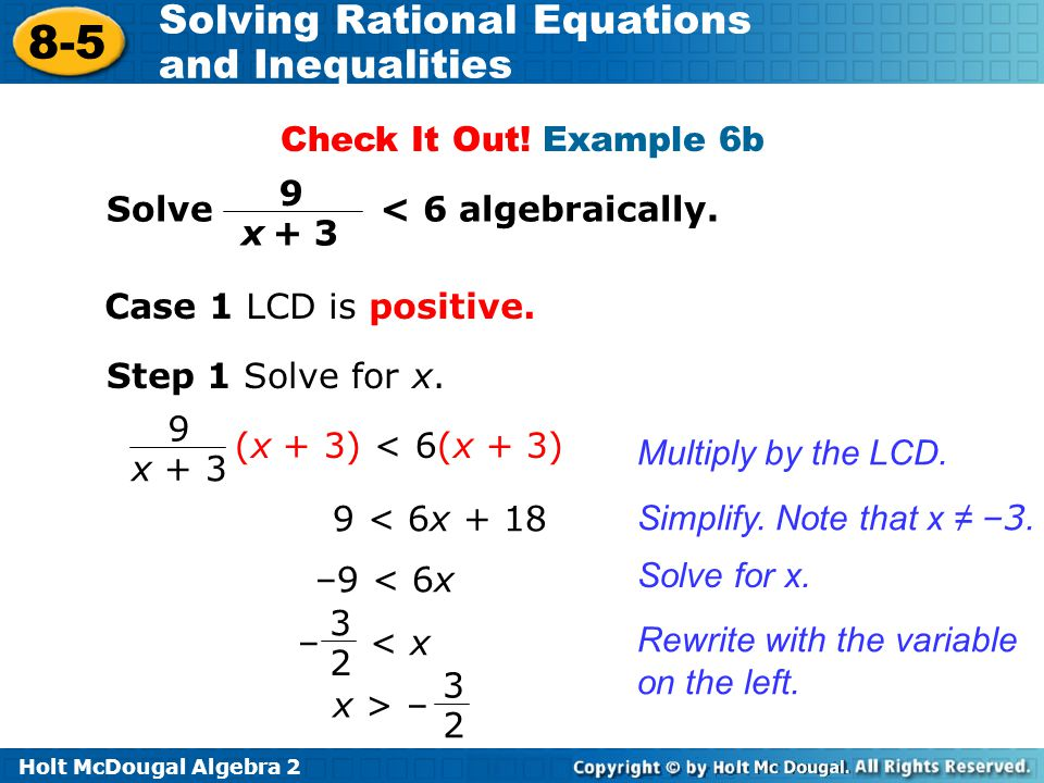 Check It Out! Example 6b Solve < 6 algebraically. 9. x + 3. Case 1 LCD is positive.