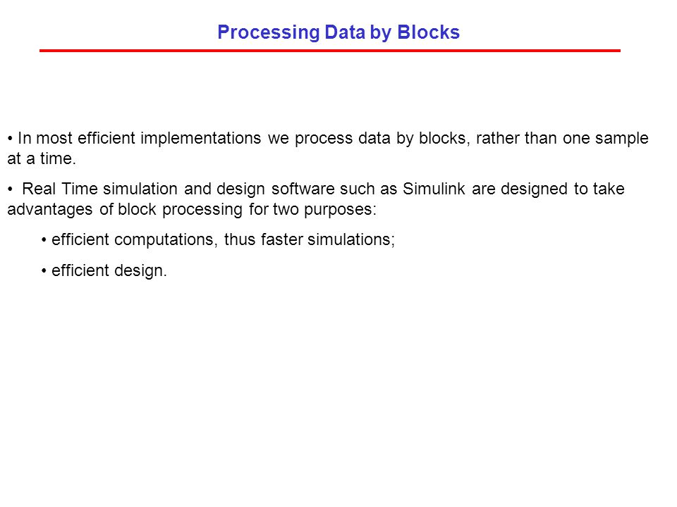 Processing Data by Blocks