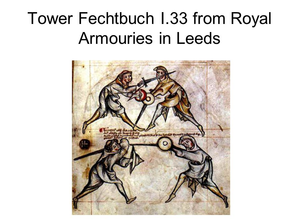 Tower Fechtbuch I.33 from Royal Armouries in Leeds