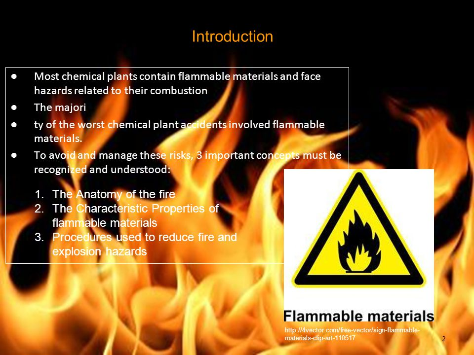 Introduction Most chemical plants contain flammable materials and face hazards related to their combustion.