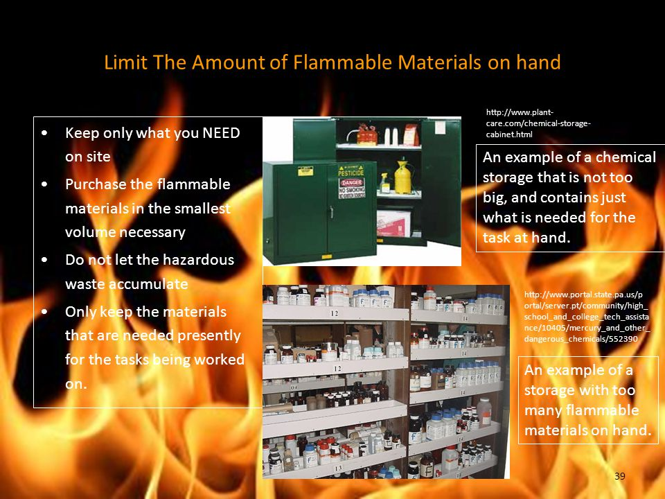 Limit The Amount of Flammable Materials on hand