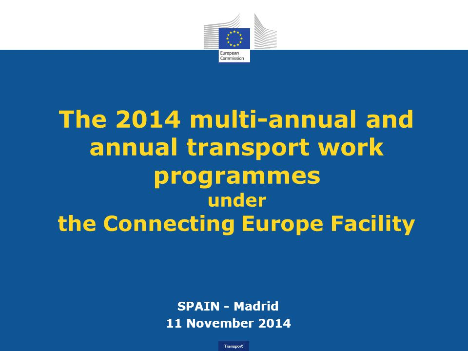 The 2014 multi-annual and annual transport work programmes under the Connecting Europe Facility
