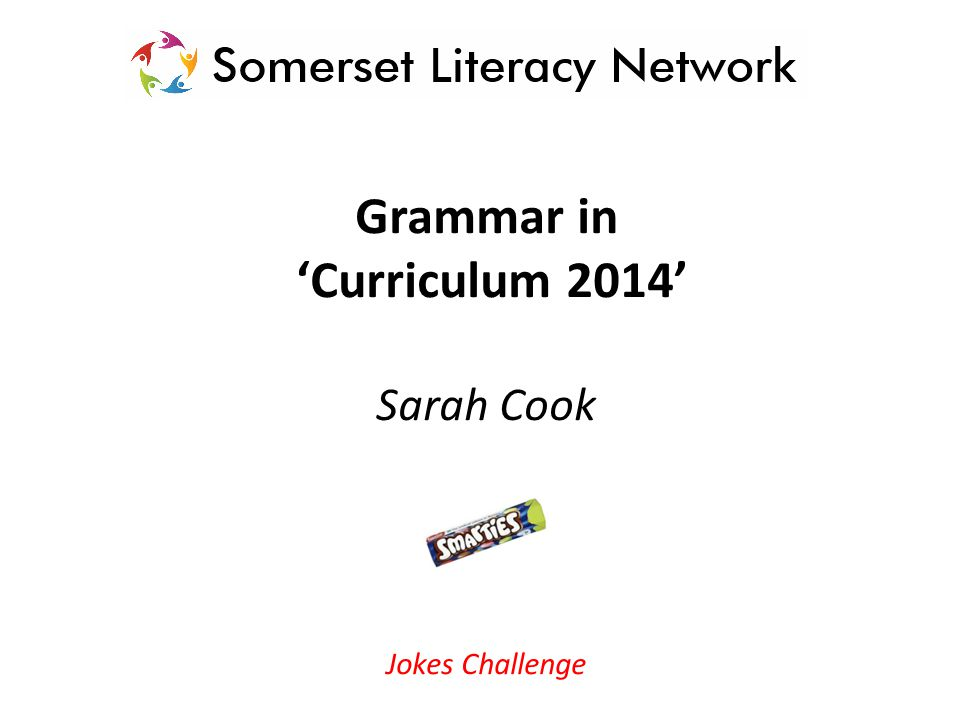 Grammar in 'Curriculum 2014' Sarah Cook Jokes Challenge
