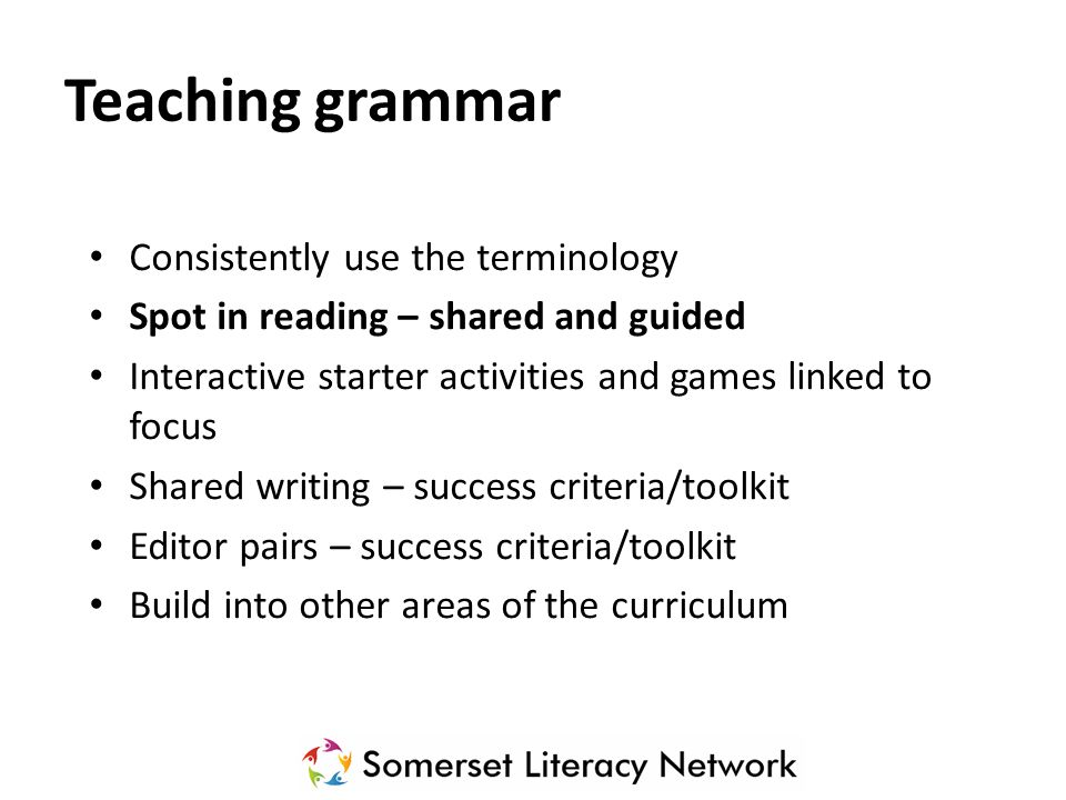 Teaching grammar Consistently use the terminology