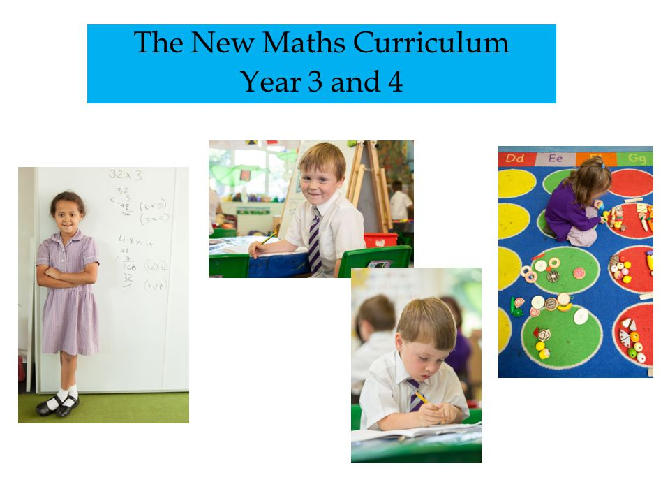 The New Maths Curriculum Year 3 and 4