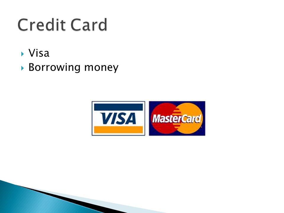 Credit Card Visa Borrowing money