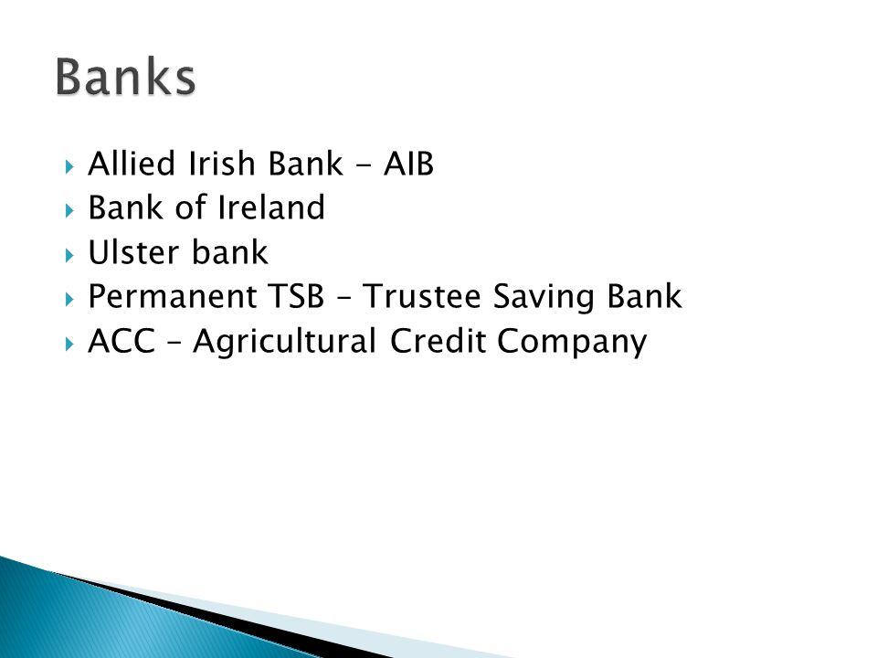 Banks Allied Irish Bank - AIB Bank of Ireland Ulster bank