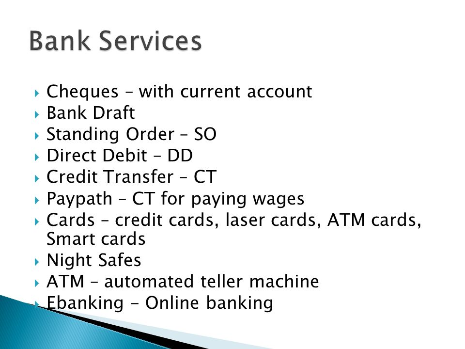 Bank Services Cheques – with current account Bank Draft