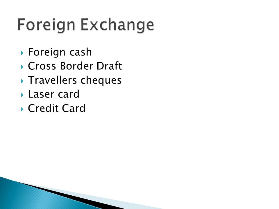 Foreign Exchange Foreign cash Cross Border Draft Travellers cheques