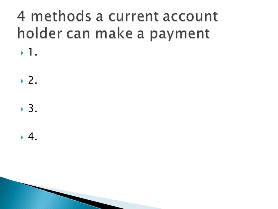 4 methods a current account holder can make a payment