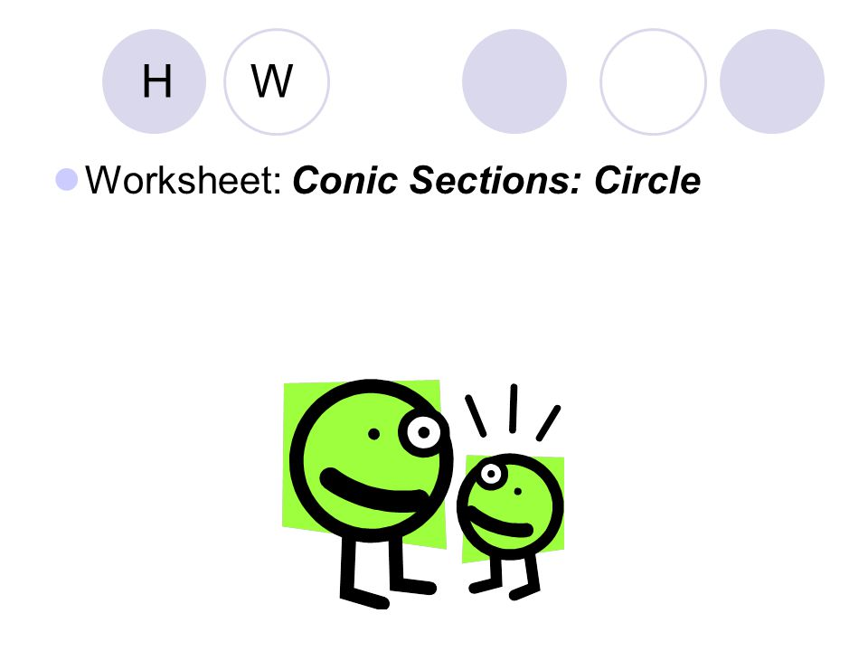 H W Worksheet: Conic Sections: Circle