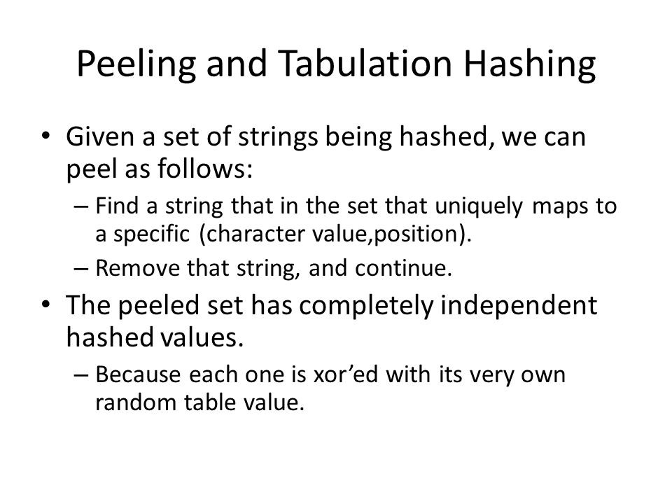 Peeling and Tabulation Hashing