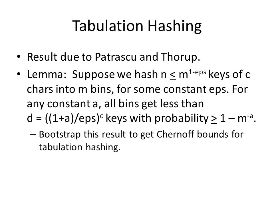 Tabulation Hashing Result due to Patrascu and Thorup.
