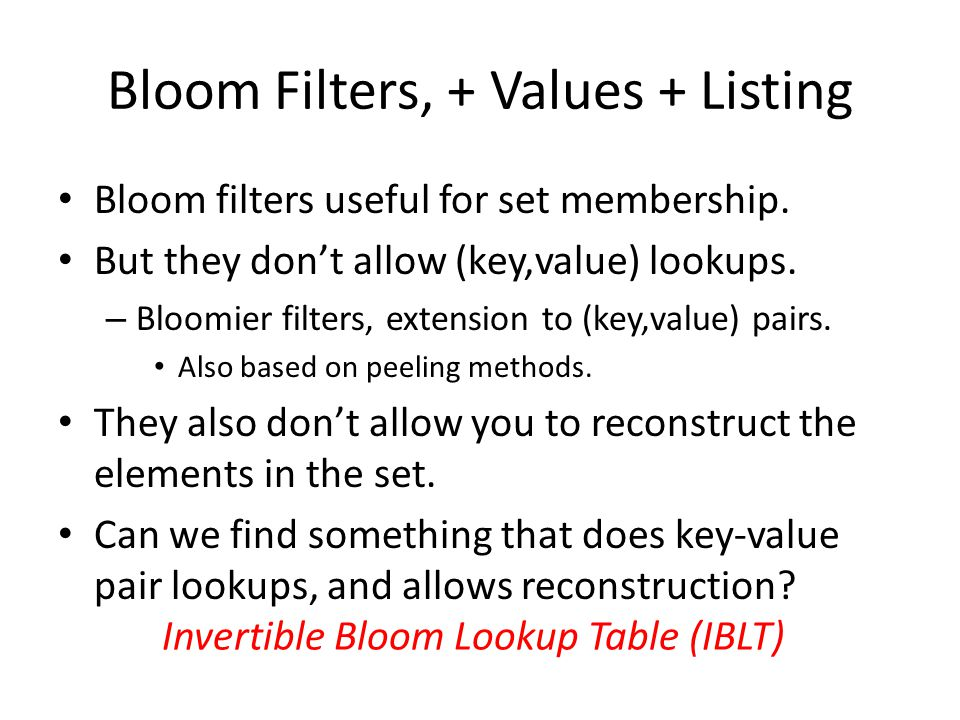 Bloom Filters, + Values + Listing