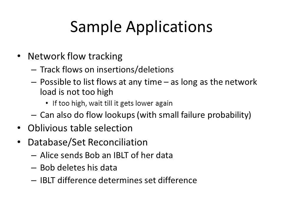 Sample Applications Network flow tracking Oblivious table selection