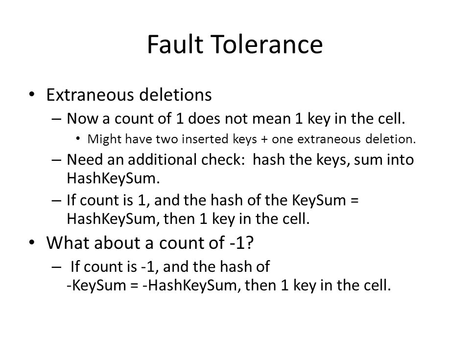 Fault Tolerance Extraneous deletions What about a count of -1