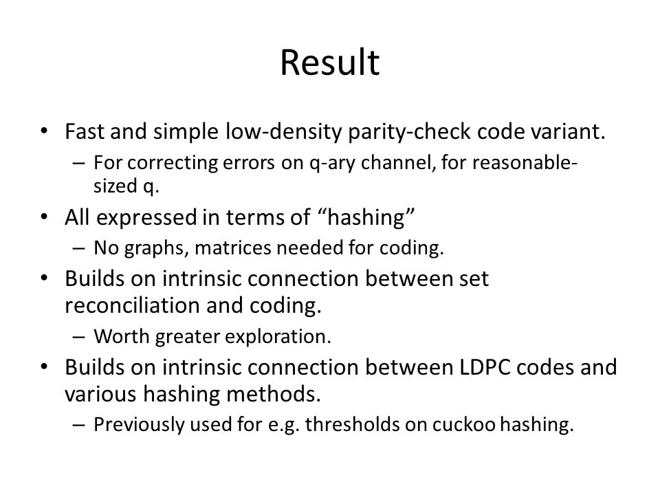 Result Fast and simple low-density parity-check code variant.