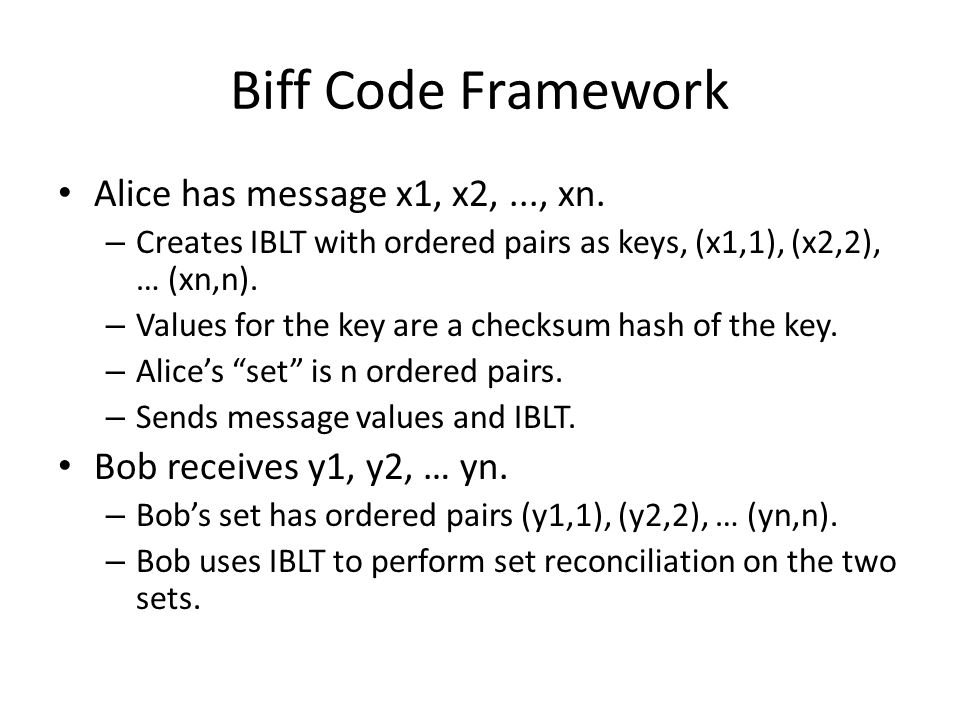 Biff Code Framework Alice has message x1, x2, ..., xn.