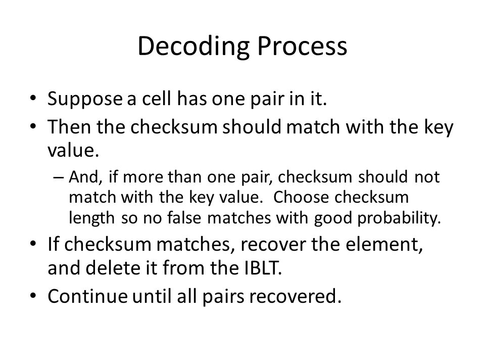 Decoding Process Suppose a cell has one pair in it.