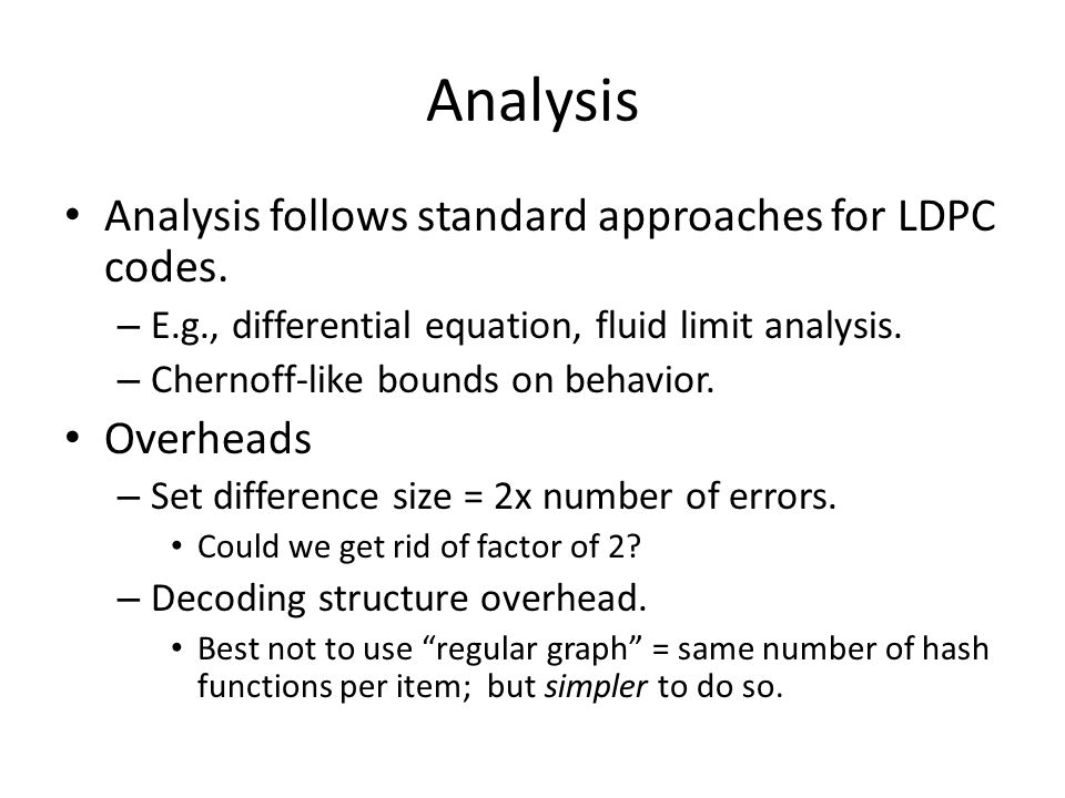 Analysis Analysis follows standard approaches for LDPC codes.