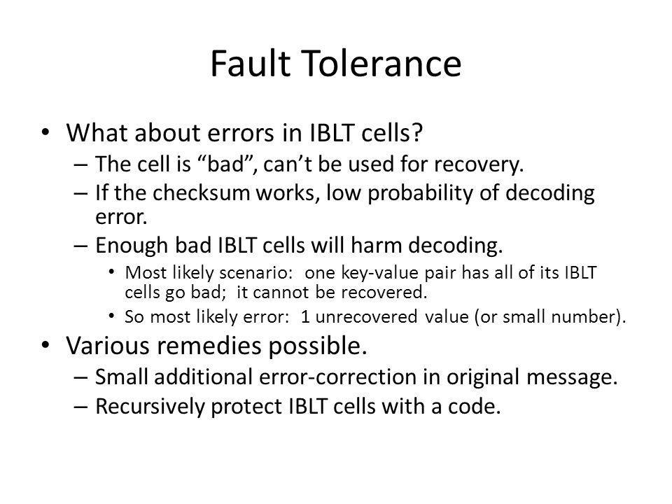 Fault Tolerance What about errors in IBLT cells