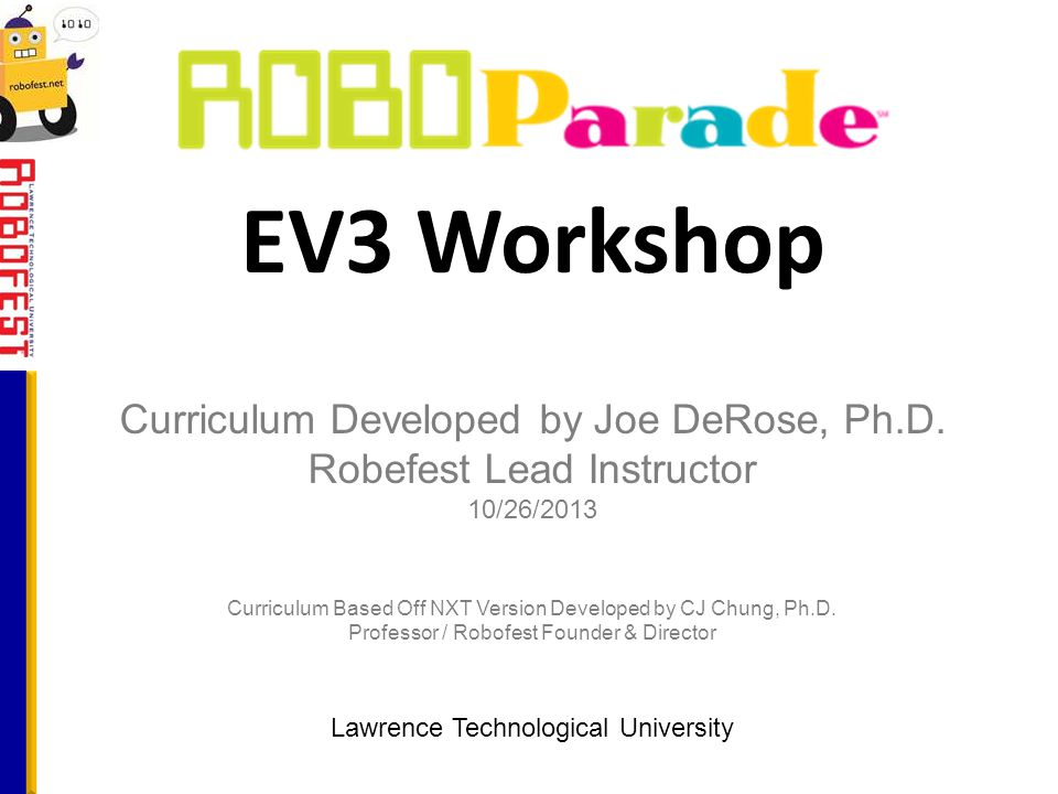 EV3 Workshop Curriculum Developed by Joe DeRose, Ph.D.