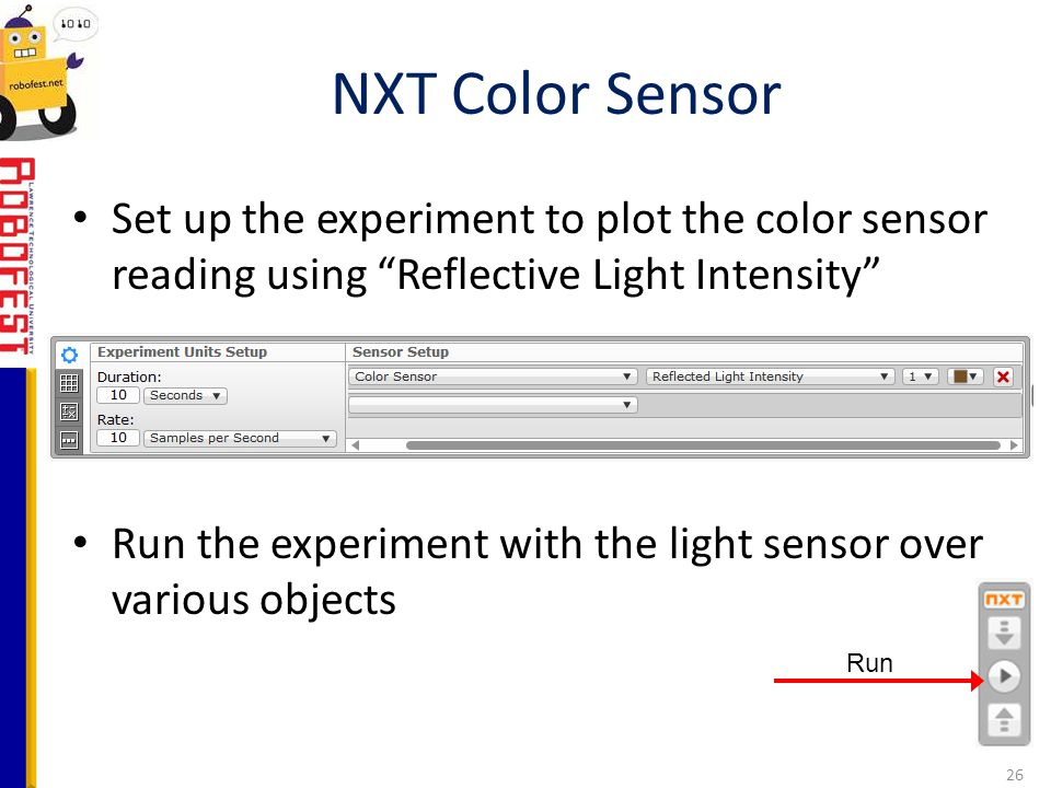 NXT Color Sensor Set up the experiment to plot the color sensor reading using Reflective Light Intensity