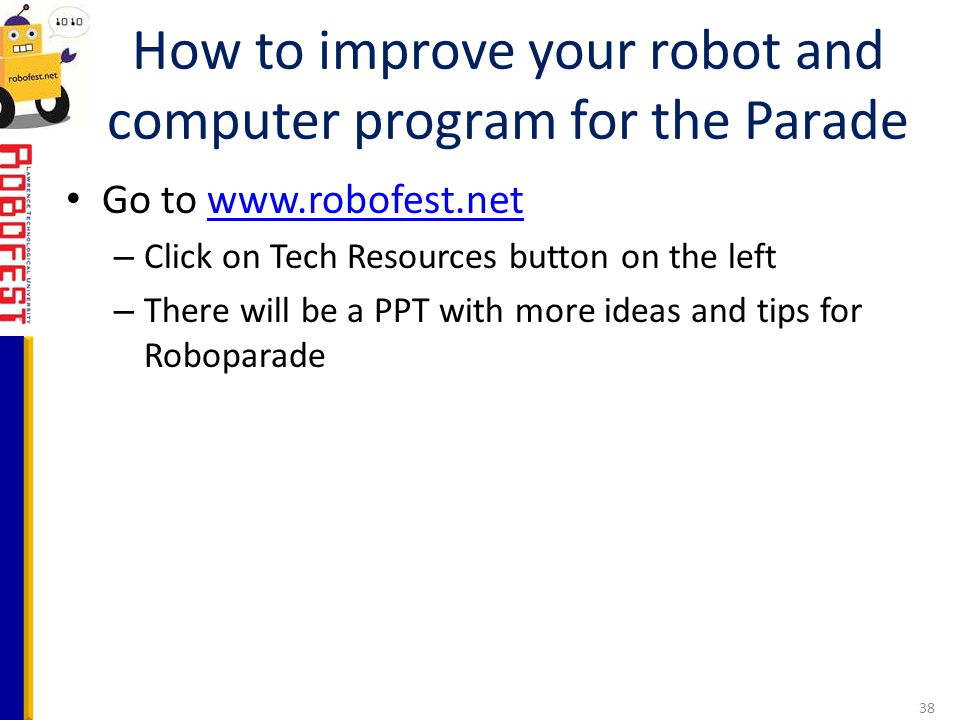How to improve your robot and computer program for the Parade