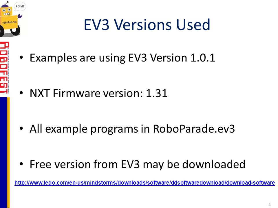 EV3 Versions Used Examples are using EV3 Version 1.0.1
