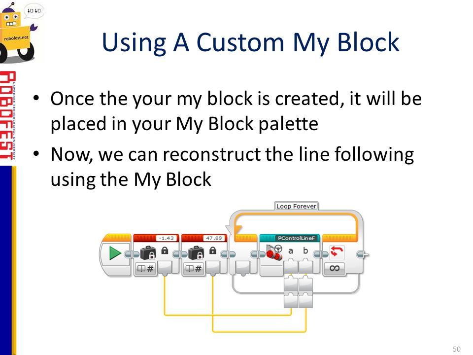 Using A Custom My Block Once the your my block is created, it will be placed in your My Block palette.