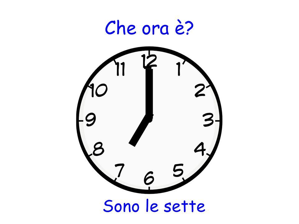 Che ora è Sono le sette
