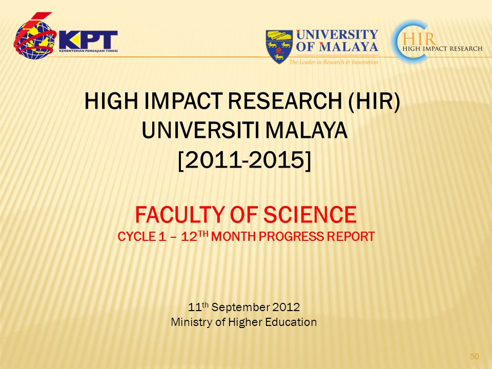 HIGH IMPACT RESEARCH (HIR) CYCLE 1 – 12TH MONTH PROGRESS REPORT