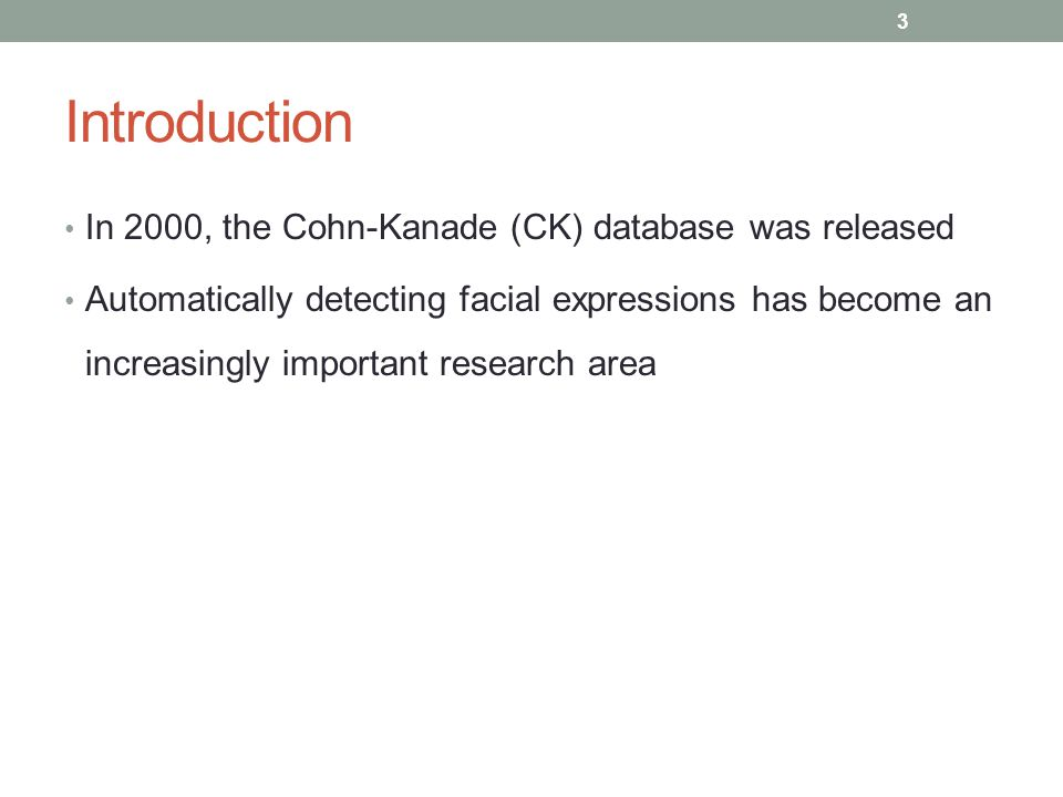 Introduction In 2000, the Cohn-Kanade (CK) database was released