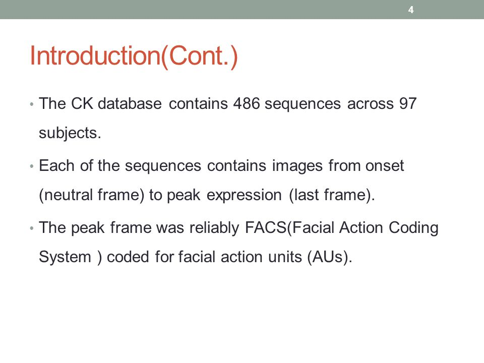 Introduction(Cont.) The CK database contains 486 sequences across 97 subjects.