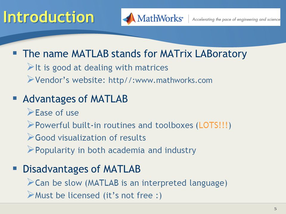 Introduction The name MATLAB stands for MATrix LABoratory