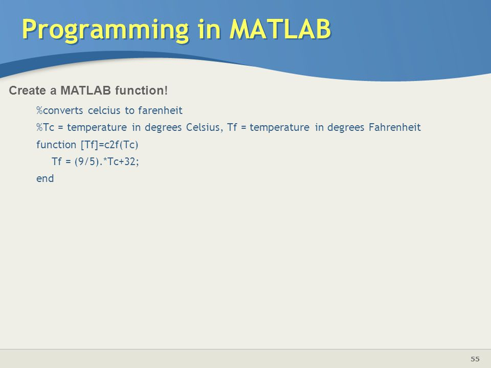 Programming in MATLAB Create a MATLAB function!